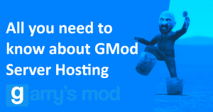 All you need to know about GMod Server Hosting