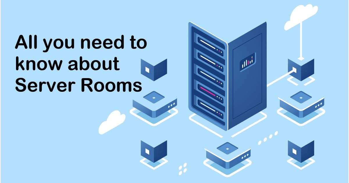All you need to know about Server Rooms